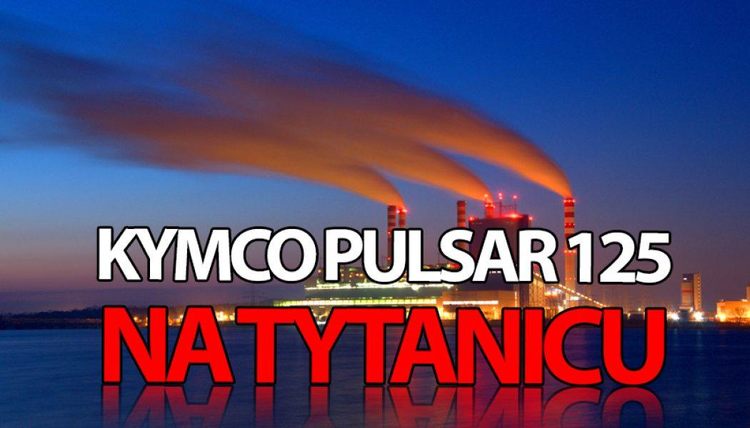 Kymco Pulsar S 125 na Tytanicu