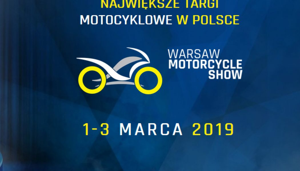 Co zobaczymy na Targach Warsaw Motorcycle Show 2019?